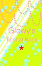 Glowy's Tutorial Book ★ by Morningshimmer