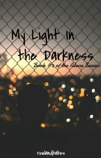 My Light In The Darkness | Book #2 Of The Alone Series