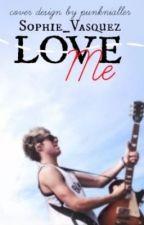 Love Me (Niall Horan fanfic) by Sophie_Horan913