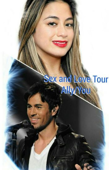 Sex and Love Tour (Ally/You)