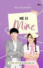 He is mine (Sudah Terbit) by Rex_delmora
