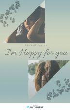 I'm Happy for you | One shot Camren by MaffeS8