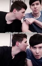phan smut oneshots by Hayleydamnwilliams