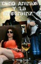 """Chino Antrax"" Y ""La Emperatriz."" by Yamily_tavera88"