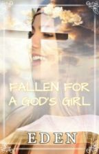 Fallen for a GOD's Girl  by sapphirehaven