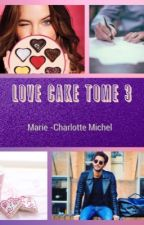 Love Cake Tome 3  by MCharlotteMichel
