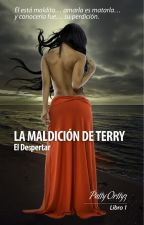 La Maldición de Terry © #Wattys2016 by PaTTy-OrTTyz