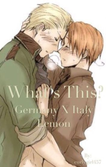What's this? (Germany x Italy Lemon) - SpidersThread - Wattpad
