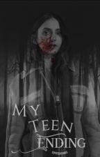 My Teen Ending {6} by coyxtedesires