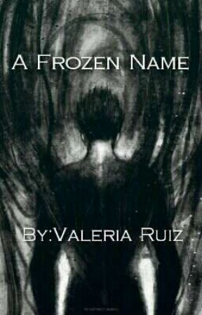 A Frozen Name {Brief Hiatus} by VBear94