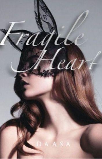 Fragile Heart✅|Sudah Diterbitkan