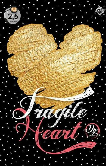 Fragile Heart [Completed|Open PO]