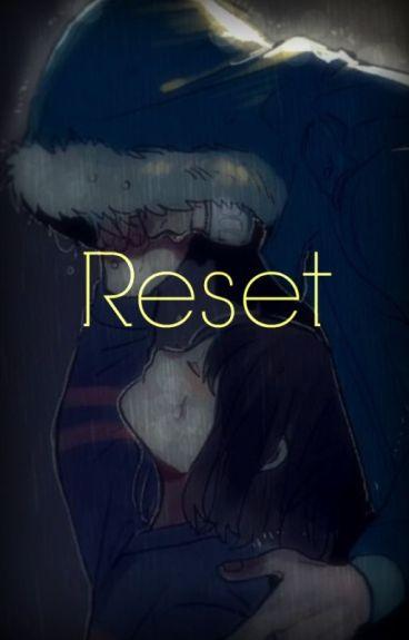 Reset [Sans X Frisk]
