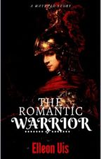 The Romantic Warrior by ElleonUis