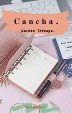 Cancha. (Kuroko Tetsuya) by YariMaryli