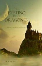 El Destino De Los Dragones (Libro#3 Del Anillo Del Hechicero) by MiLittleBlackStar