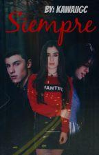 """""""Siempre"""" (Camren)  by kawaiigc"""