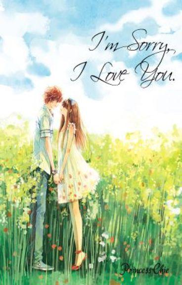 I'm Sorry, I Love You.. by PrincessChie