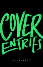 COVER ENTRIES by SLOTHTATO