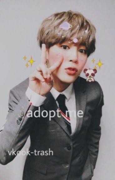 Adopt me || Vkook ||