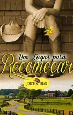 UM LUGAR PARA RECOMEÇAR : POSTAGENS ADIADAS by JoiceSDias