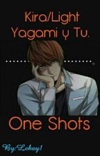 Kira/Light Yagami y Tu One Shot's. by Lekay1