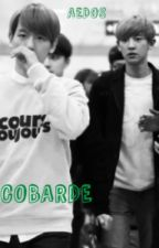 Cobarde -- ChanBaek by Aedos_Maknae