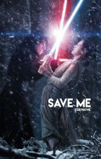Save Me {Reylo} by TeriWayne