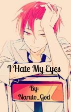 I hate my eyes! (Akashi x reader)  by Naruto_God