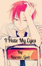 I hate my eyes! (Akashi x reader)  by Naruto_God