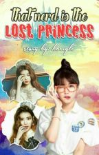 That NERD Is The LOST PRINCESS by Ylle_Kate