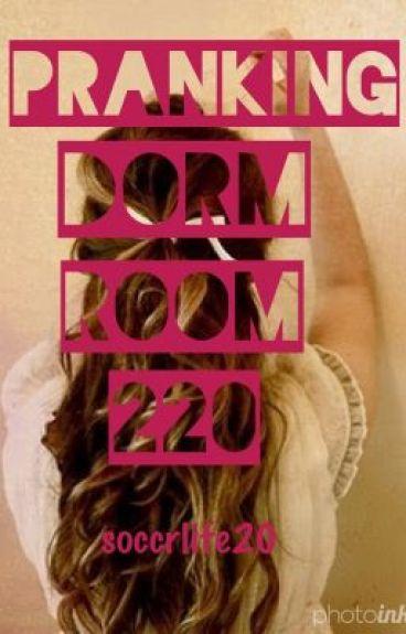 Pranking Dorm Room 220 (Book 2)