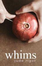 whims by rigor_samsa