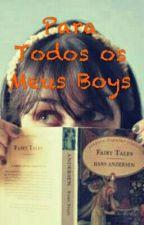 Para Todos Os Meus Boys by maria-souza1994