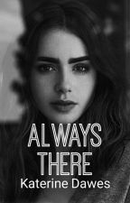 Always There by KaterineDawes