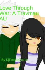 Love Through War: A Travmau AU by DjPotatoQueen