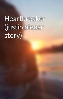 Heartbreaker (justin bieber story)