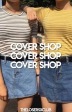 COVER SHOP  ✨ Closed, new cover shop by rasphberrie