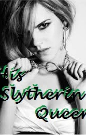 His Slytherin Queen by my_uncertain_reality