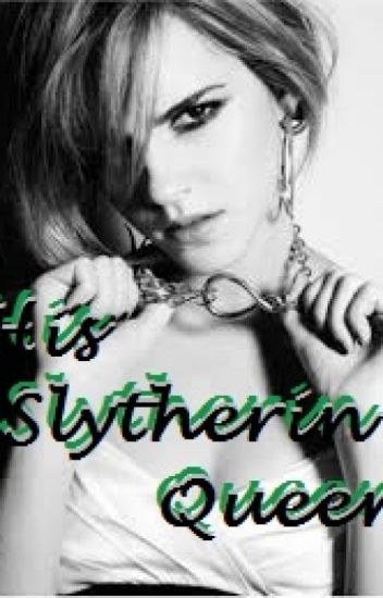 His Slytherin Queen