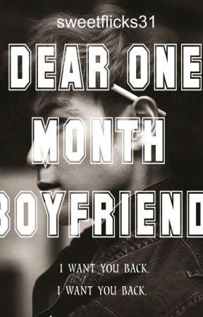 Dear 1 Month Boyfriend by sweetflicks31