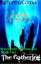 The Gathering (Werewolf Chronicles Book 2) by SamanthaNRC