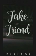 Fake Friend by firizqi