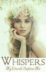 WHISPERS by MyWordsDefineMe