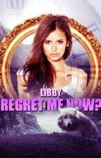 Regret Me Now? by Xx_Libbs_xX
