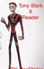 Tony Stark X Reader by ReeStrider