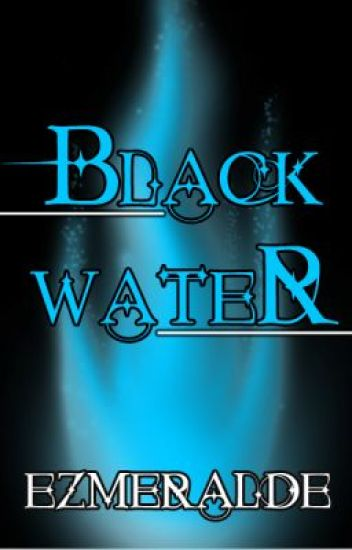 Black Water (First Version)