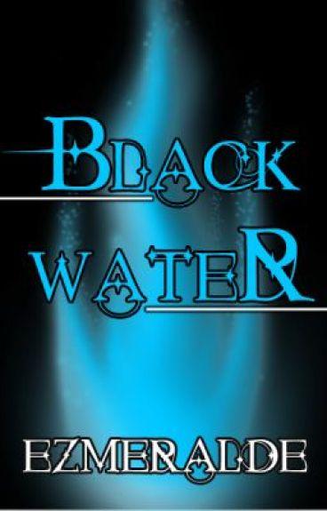 Black Water (First Version)