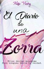 El Diario De Una Zorra by Alisse_Henry