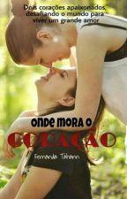 Onde Mora o Coração  by FernandaTahann